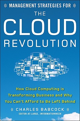 Management Strategies for the Cloud Revolution By Babcock, Charles