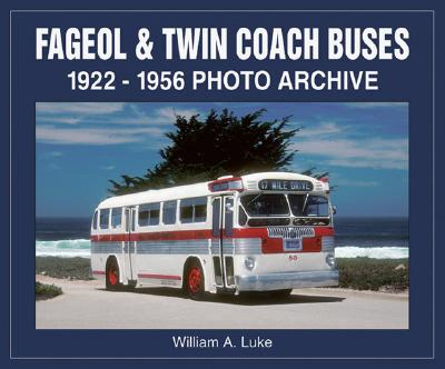 Fageol & Twin Coach Buses By Luke, William A.